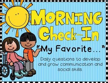 """Morning Check-In! """"My Favorite..."""" Communication and Socia"""