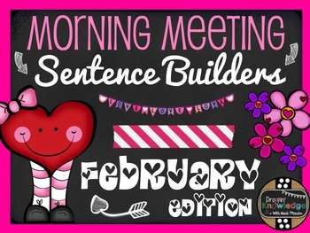 Morning Meeting Sentence Building Activity! *February/Vale