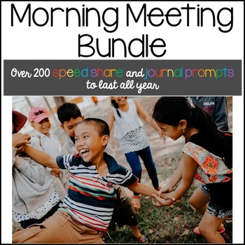 Morning Meeting Speed Share Prompts for a YEAR {BUNDLE}