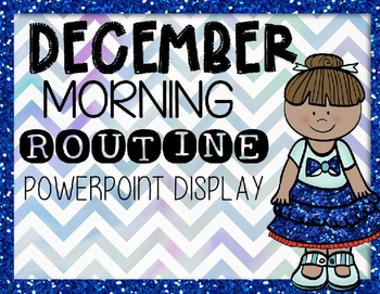 Morning Routine PowerPoint: December 2016 (Editable)