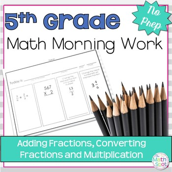 Morning Work: Adding Fractions, Converting Fractions and M