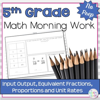 Morning Work: Input Output, Equivalent Fractions, Proporti