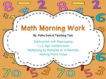 Morning Work: Subtraction, 1x2 Digit Multiplication, Menta