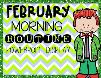 Morning routine PowerPoint: February 2016 (editable)