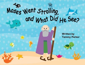 Moses Went Strolling, and What Did He See? E-Book, Printab