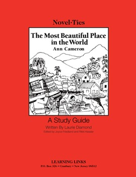 Most Beautiful Place in the World - Novel-Ties Study Guide