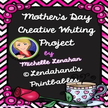 Mother's Day Creative Writing Project by Lendahand's Printables