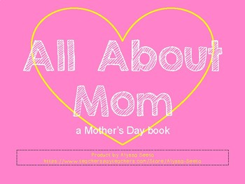 """Mother's Day """"All About Mom"""" Book"""