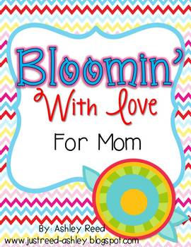 Mother's Day:  Bloomin' With Love for Mom