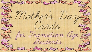 Mother's Day Cards  For Transition Age Students SPED/DHH/OHI