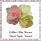 Mother's Day Craft - Flowers (Made from Coffee Filters & T