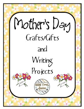 Mother's Day Craft/Gift Ideas and Writing Activities