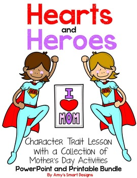 Mother's Day Hearts and Heroes: A Character Trait Lesson w