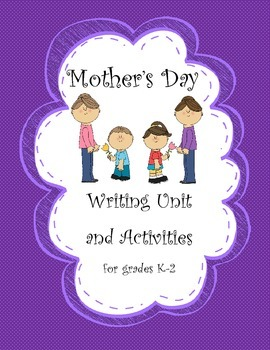 Mother's Day Mini-Unit w/ Writing Project and Activities (