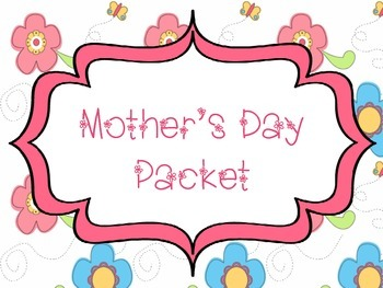 Mother's Day Packet- Students make their own Story book, T