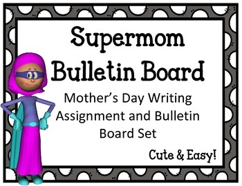 Mother's Day Writing Assignment and Bulletin Board Set.  S