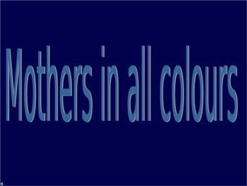 Mothers in all Colours - Mother's day