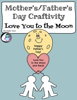 Love You to the Moon - Mother's and Father's Day Craftivity