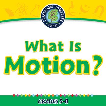 Motion: What is Motion? - NOTEBOOK Gr. 5-8