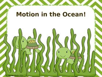 Motion in the Ocean!