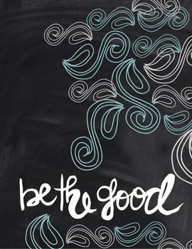 Motivational Poster: Be The Good
