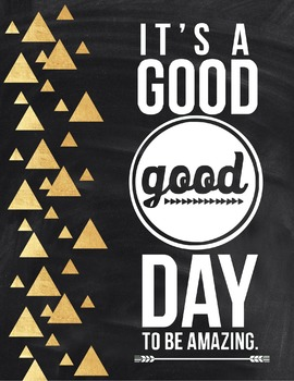 Motivational Poster: It Is A Good Day To Be Amazing