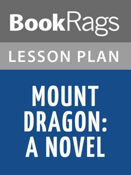 Mount Dragon: A Novel Lesson Plans