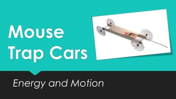 Mouse Trap Cars: Motion and Energy