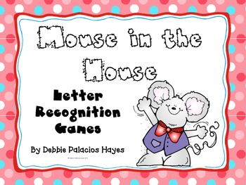 """Letters: """"Mouse in the House"""" Letter Recognition Games"""