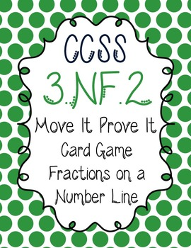 Move It Prove It Card Matching Game 3.NF.2: Fractions on a