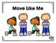 Move Like Me - Brain Break, Motor Planning, Body Awareness