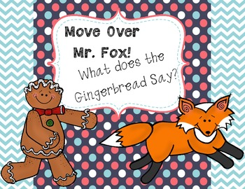 Move Over Mr. Fox: What Does the Gingerbread Say?