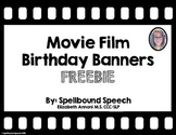Movie Film Birthday Banners FREEBIE