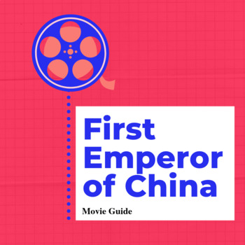 "Movie Guide: ""First Emperor of China"" - Common Core State"