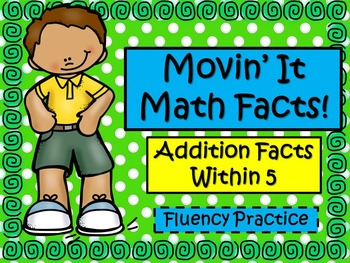 Movin' It Math Facts: Addition Facts Within 5
