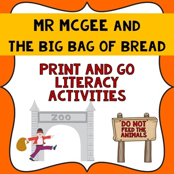 Mr McGee and the Big Bag of Bread Literacy print and go unit.