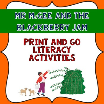 Mr McGee and the Blackberry Jam Literacy print and go unit.
