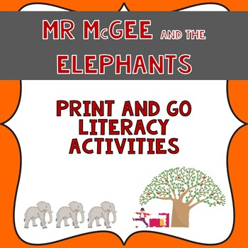Mr McGee and the Elephants Literacy print and go unit.