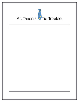 Mr. Tanen's Tie Trouble Writing Paper