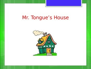 Mr. Tongue's House - articulation