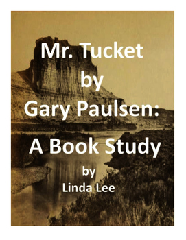 Mr. Tucket by Gary Paulsen:  A Book Study