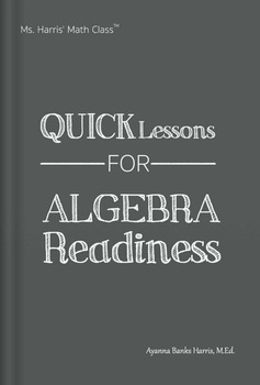 Ms. Harris' Math Class: Quick Lessons for Algebra Readiness