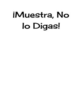 Muestra, No lo digas / Show, don't tell