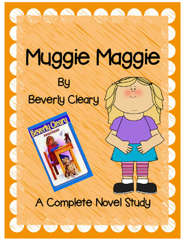 Muggie Maggie by Beverly Cleary-A Complete Novel Study