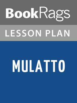 Mulatto Lesson Plans