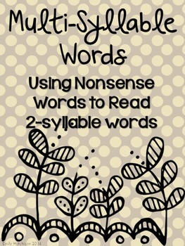 Multi-Syllable Words: Using Nonsense Words to Read 2-Sylla