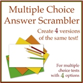 Multiple Choice Answer Scrambler to Create 4 Test Versions