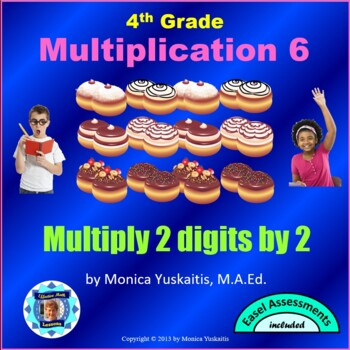 Common Core 4th - Multiplication 7 - 2 Digits x 2 Digits w
