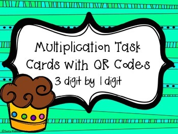 Multiplication Cupcakes Task Cards with QR Codes {3 digit