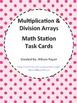 Multiplication & Division Arrays- Math Station Task Cards